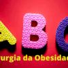 ABC da Cirurgia da Obesidade
